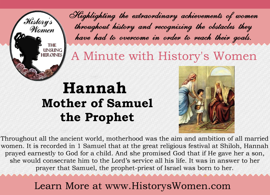 A minute with Hannah, Mother of Samuel the Prophet, from HistorysWomen.com