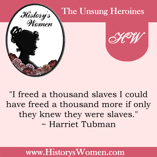Quote by Harriet Tubman from HistorysWomen.com