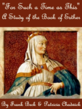For Such a Time as This: A Study of the Book of Esther