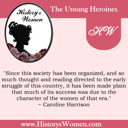 A Quote by Caroline Harrison from HistorysWomen.com