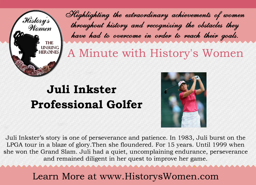 A minute with Juli Inkster from HistorysWomen.com