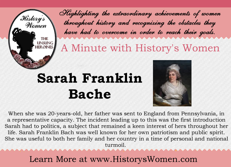 A minute with Sarah Franklin Bache from HistorysWomen.com