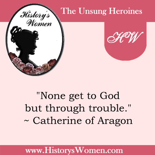 Quote by Catherine of Aragon